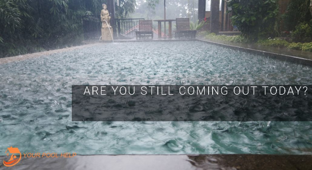 when customers ask if you are still coming when its raining
